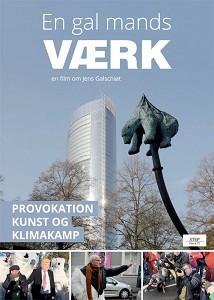 En Gal mands værk- En film om Jens Galschiøt